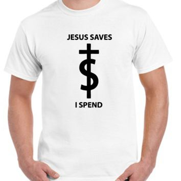 Jesus save I spend T-shirt