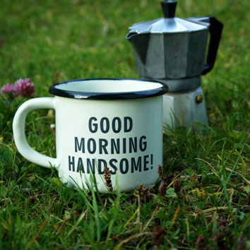 COFFEE CUP Custom Engraved Metal MUG Personal Tumbler with Sentence: Good Morning Handsome