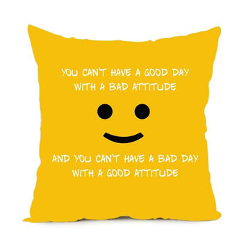 YOU CAN'T HAVE A GOOD DAY WITH A BAD ATTITUDE Pillowcase