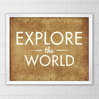 Explore the World Art Print, 8x10 Printable Digital file, Brown, Antique, Tan, Home decor, Typography, Map, Quote art, Saying