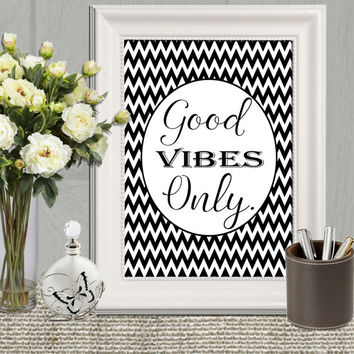Good vibes only print Black and white Inspirational quote Dorm decor Black chevron Bohemian decor printable Large Motivational print 16x20