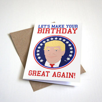 Lets Make Your Birthday Great Again - Donald Trump Birthday Card - Funny Birthday Card - American Birthday Card A6 Greeting Card
