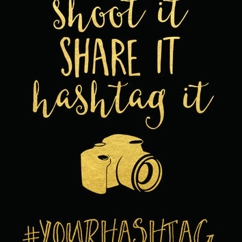 Hashtag Wedding Sign / Shoot It Print / ACTUAL FOIL / Social Media Wedding Print / Shoot It Share It / Gold Wedding Sign / Gold Foil Wedding