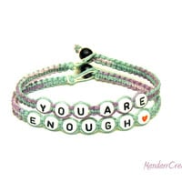 You Are Enough, Pastel Macrame Hemp, Inspirational Bracelet, Recovery Jewelry, Made to Order