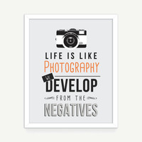 Life Is Like Photography Printable Art - Downloadable Art Print - Inspirational Quote Typography Print - Modern Wall Art - Instant Download
