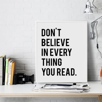 Don't Believe In everything You Read Funny Wall Art Typography Print Inspirational Quote Teen Room Decor Printable Wall Art INSTANT DOWNLOAD