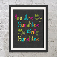 Bold Colorful Chalkboard You Are My Sunshine 11x14 Print Poster Wall Art Child or Nursery Home Decor Gift Quote Picture Font Typography