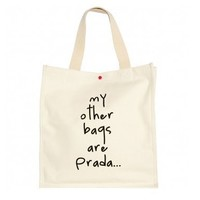 :: My Other Bags Are Prada... Organic Cotton Tote Bag