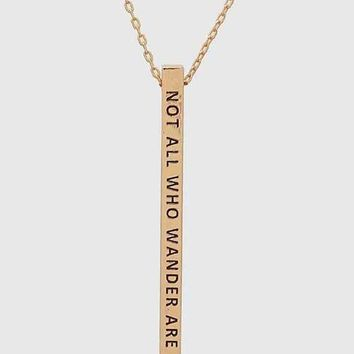 """Not All Who Wonder Are Lost"" Bar Necklace"