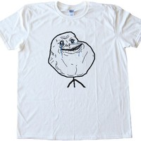Forever Alone High Quality Fashion Tee Shirt
