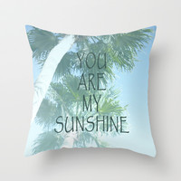 You Are My Sunshine Throw Pillow by Shawn Terry King