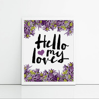 Hello my love, purple and lilac floral typographic art print. Girly bedroom wall decor, gift for wife or girlfriend, lilac flowers wall art.