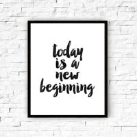 Today is a new beginning, Quote Poster, Inspirational Quote, Home Decor Wall Art, Motivational Print, Watercolor Word Art, Typography