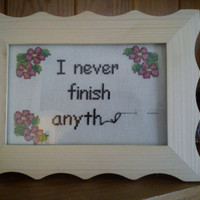 I never finish anything - complete unfinshed framed cross stitch