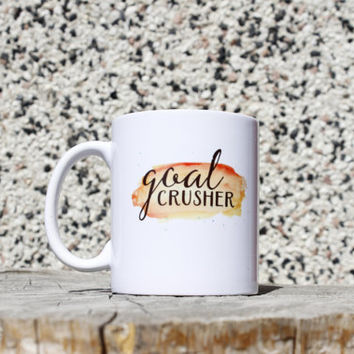 Goal Crusher Coffee Mug Coffee Mug  Message Mug  Witty Coffee Mug   Printed Mug  Hand Lettered Mug  Funny Coffee Mug  Ceramic Mug