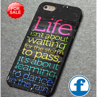 Life Quote Dance In The Rain for iphone, ipod, samsung galaxy, HTC and Nexus  phone case