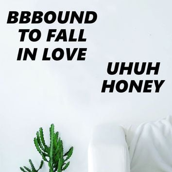 Bound to Fall in Love Uh Huh Honey Quote Wall Decal Sticker Room Art Vinyl Rap Hip Hop Lyrics Music Kanye West Yeezy