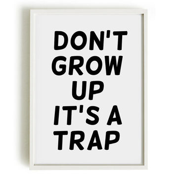 A4 Typography Poster, baking print, kitchen decor - Don't grow up. It's a trap.