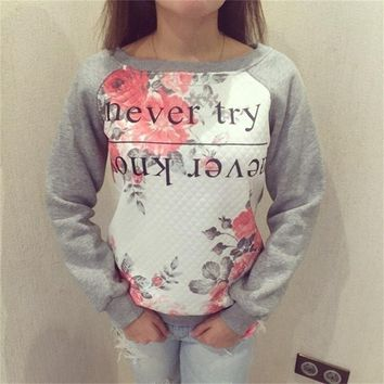 Autumn Winter Flower Hoodies Women Never Try Never Know Printed Patchwork Graphic Sweatshirt Long Sleeve Hoody Pullover