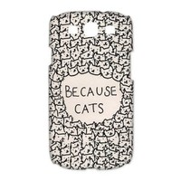 Treasure Design Funny Because Cats Samsung Galaxy S3 9300 3d Best Durable Case