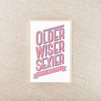 Older Wiser Sexier Birthday Card