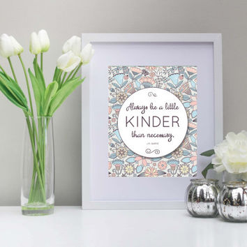 Kinder Than Necessary Art, 8x10 Inch, Printable Art, Instant Download, Flower Pattern, Classroom Art, Inspiration Art,