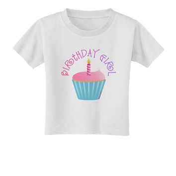 Birthday Girl - Candle Cupcake Toddler T-Shirt by TooLoud
