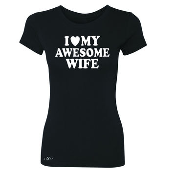 Zexpa Apparel™I Love My Awesome Wife Women's T-shirt Couple Matching Feb 14 Tee