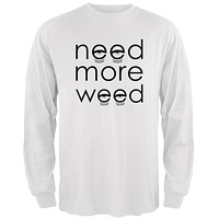 Need More Marijuana Mens Long Sleeve T Shirt