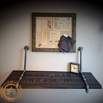 Industrial Work Hard. Dream Big. Pipe & Solid Wood Wall Mounted Floating Desk - Shelf