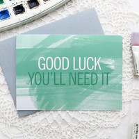 Funny Good Luck Card, Watercolor, New Job Card, Card for Graduation, Card for Friend, Moving Card