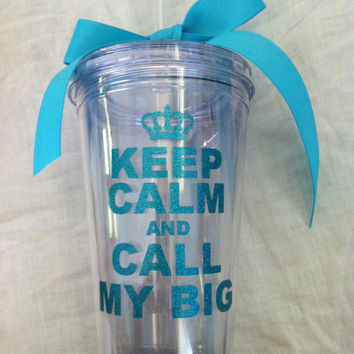 Personalized Sorority gifts,  turquoise GLITTER keep calm and call my big 16oz tumbler with straw and bow can be personalized.