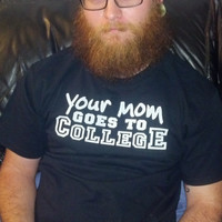 Your Mom Goes To College - Funny Napoleon Dynamite Tee Shirt