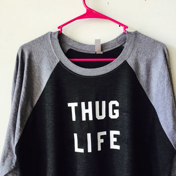 "Baseball Tee with ""THUG LIFE"" Saying - Screen printed graphic white over monochrome grey raglan shirt"