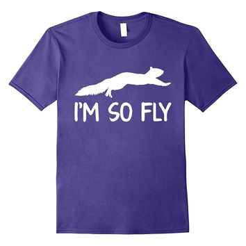 I'm So Fly Flying Squirrel Animal T-Shirt