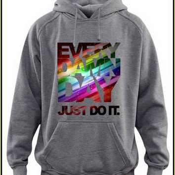 every damn day just do it custom crewneck hoodie for unisex