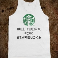 Will Twerk For Starbucks - Mermaid in Disguise