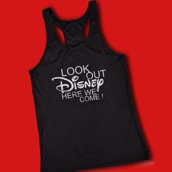 Look Out Disney Here We Come Disney Land Disney World Women'S Tank Top