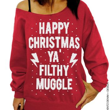 Ugly Christmas Sweater, Happy Christmas Ya Filthy Muggle, Slouchy Sweatshirt