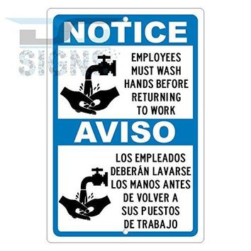 NOTICE EMPLOYEES MUST WASH HANDS BEFORE RETURNING TO WORK SPANISH ALSO aluminum sign