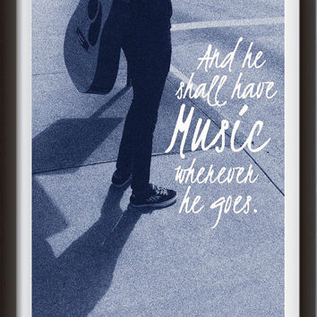 And He Shall Have Music, Inspirational Print, Sepia, Music