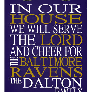 In Our House We Will Serve The Lord And Cheer for The Baltimore Ravens personalized print - Christian gift sports art - multiple sizes