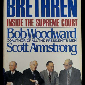 The Brethren by Bob Woodward and Scott Armstrong (1979, Hardcover)