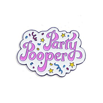 Party Pooper Pin