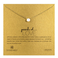 Dogeared Pearls of Love White Pearl Necklace, Gold Dipped 16 inch