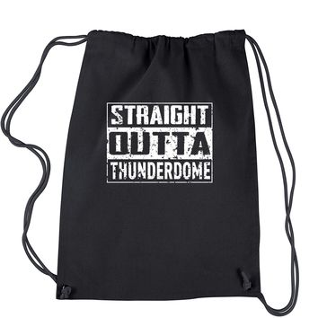 Straight Outta Thunderdome Drawstring Backpack