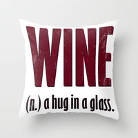 Wine Throw Pillow by LookHUMAN