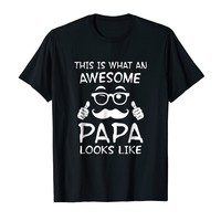 This Is What An Awesome Papa Looks Like Shirt