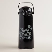 """""""Baby It's Cold Outside"""" Hot Drink Dispenser"""