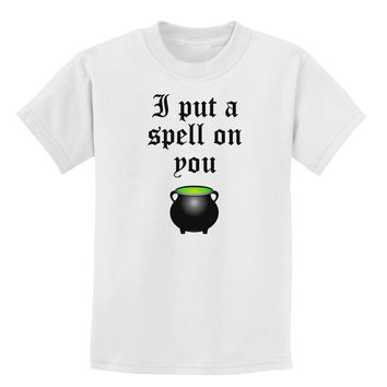 I Put A Spell On You Witches Cauldron Halloween Childrens T-Shirt